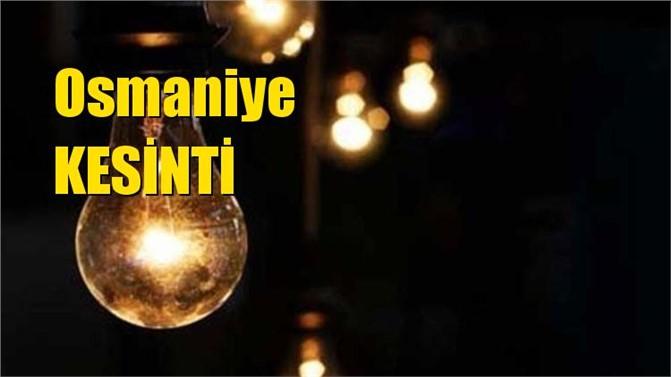 Osmaniye Elektrik Kesintisi 25 Mart Pazartesi