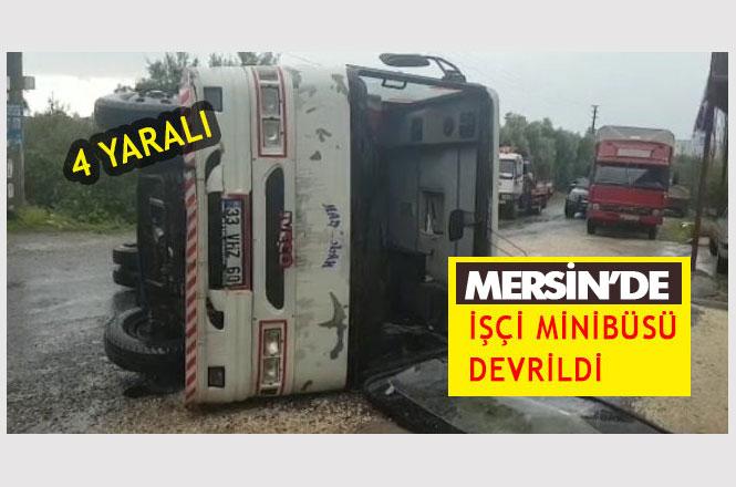 Mersin Erdemli Tömük'te İşçileri Taşıyan Minibüs Kaza Yaptı: 4 Yaralı