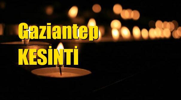 Gaziantep Elektrik Kesintisi 2 Nisan 2019 Salı Günü