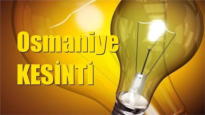 Osmaniye Elektrik Kesintisi 2 Nisan 2019 Salı Günü