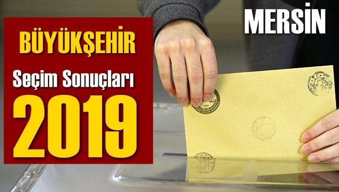 Mersin Büyükşehir Seçim Sonuçları 2019, BÜYÜKŞEHİR hangi parti kazandı? Sandık sonuçları? Oy Oranları?