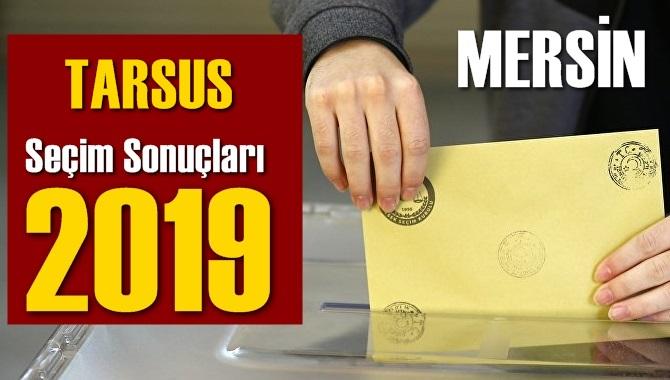 Mersin Tarsus Seçim Sonuçları 2019, Tarsus hangi parti kazandı? Sandık sonuçları? Oy Oranları?