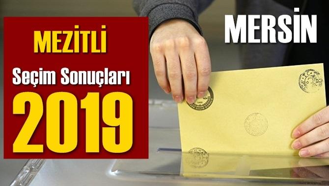 Mersin Mezitli Seçim Sonuçları 2019, Mezitli hangi parti kazandı? Sandık sonuçları? Oy Oranları?