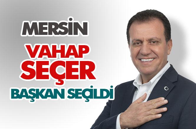 CHP Mersin Büyükşehir Belediye Başkan Adayı Vahap Seçer Kazandı