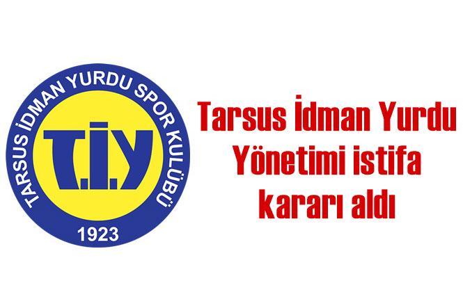 Tarsus İdman Yurdu Yönetimi İstifa Kararı Aldı