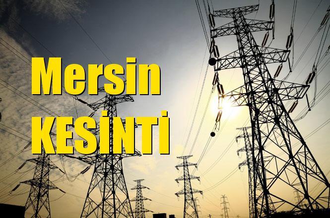 Mersin Elektrik Kesintisi 9 Nisan 2019 Salı