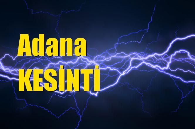 Adana Elektrik Kesintisi 9 Nisan 2019 Salı