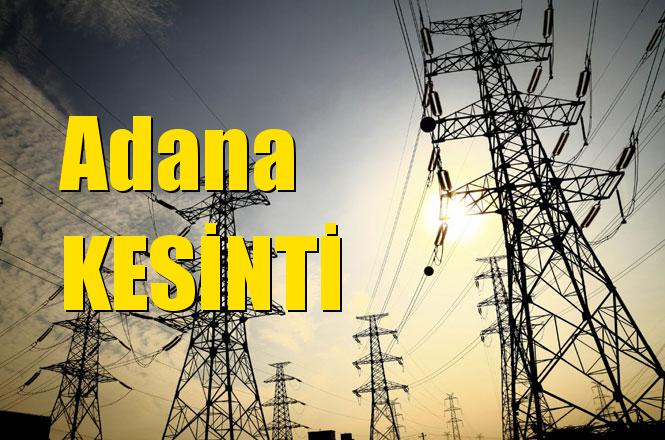 Adana Elektrik Kesintisi 10 Nisan 2019 Çarşamba Günü
