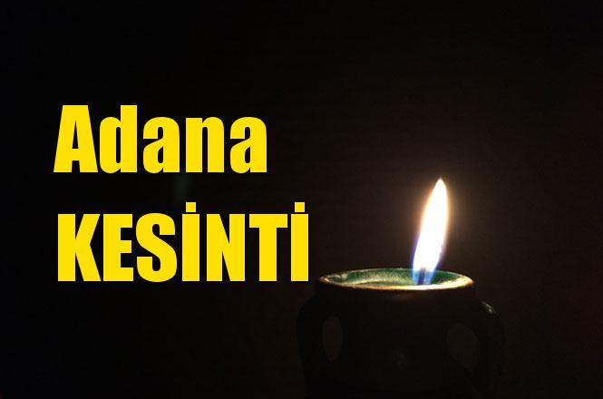 Adana Elektrik Kesintisi 11 Nisan 2019 Perşembe
