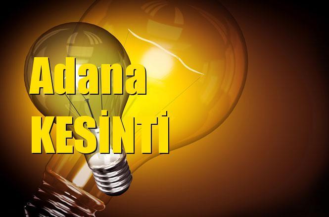 Adana Elektrik Kesintisi 18 Nisan 2019 Çarşamba