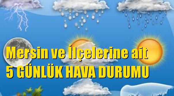 Mersin Anamur, Bozyazı, Tarsus, Mut, Gülnar, Yenişehir, Aydıncık, Akdeniz, Toroslar, Mezitli, Çamlıyayla, Erdemli ve Silifke Hava Durumu