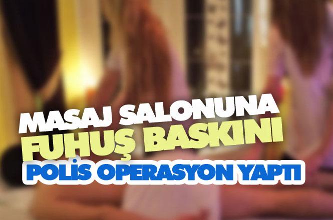 Mersin'de Masaj Salonuna Baskın, Fuhuşa Yer ve İmkan Sağlayan Şahıs Tutuklanarak Cezaevine Konuldu