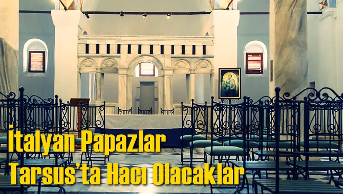 İtalyan Papazlar Tarsus'ta Hacı Olacaklar