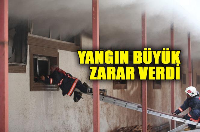 Tesiste Çıkan Yangın Büyük Zarara Yol Açtı