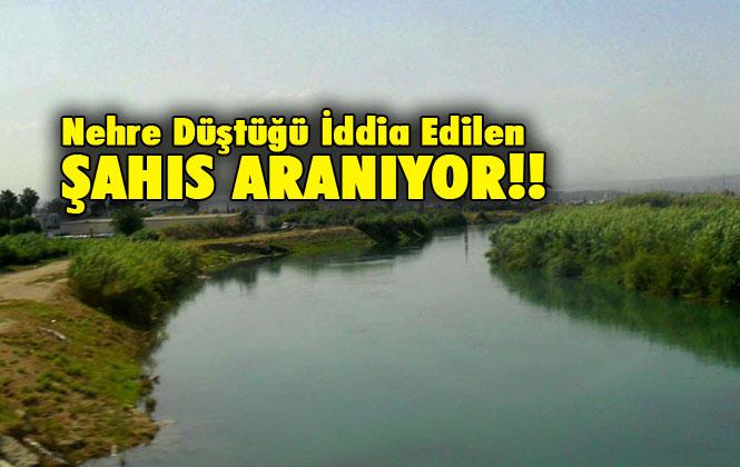 Mersin Tarsus'ta Berdan Nehrine Düştüğü İddia Edilen Şahıs Aranıyor