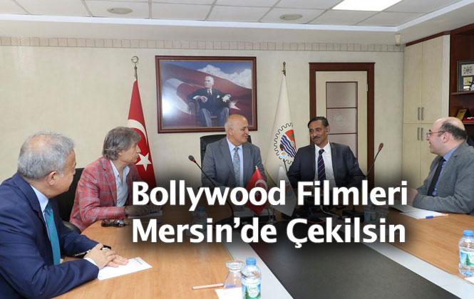 Hindistan Bollywood Filmlerinin Mersin'de Çekilmesi İçin Görüşüldü