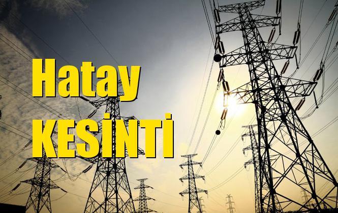 Hatay Elektrik Kesintisi 13 Haziran Perşembe