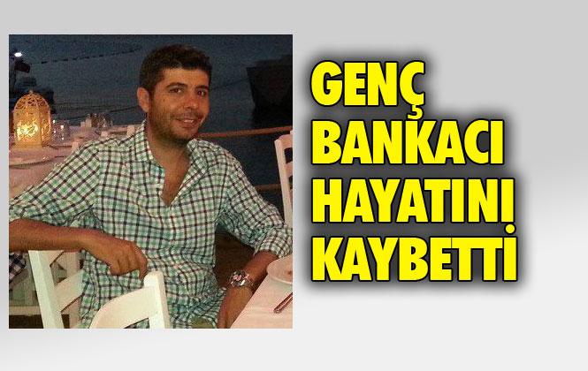 Mersin'in Tarsus İlçesi Doğumlu Genç Bankacı Koray Hızlı, Amansız Hastalığa Yenik Düştü