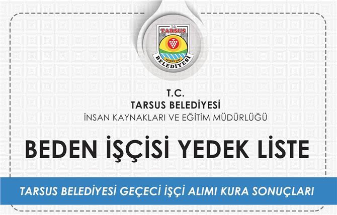 Tarsus Belediyesi İşçi Alımı Asil ve Yedek Liste