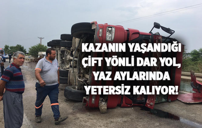 Mersin'de Tır Yola Devrildi! Tarsus - Alifakı Mahallesi Yolunda Meydana Gelen Trafik Kazasında 1 Kişi Yaralandı