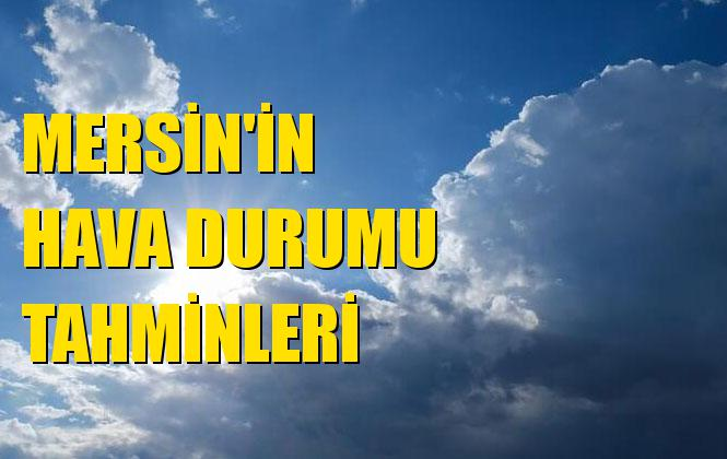 Mersin Erdemli, Mezitli, Anamur, Tarsus, Akdeniz, Toroslar, Gülnar, Yenişehir, Aydıncık, Çamlıyayla, Mut, Bozyazı ve Silifke Hava Durumu