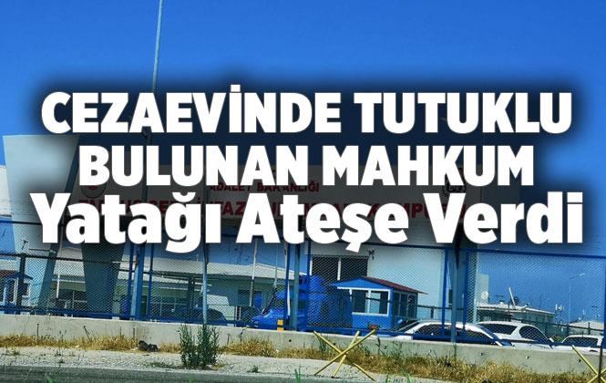 Tarsus Cezaevi'nde Bir Mahkum Yatağı Ateşe Verdi Olayda 8 Memur Dumandan Zehirlendi