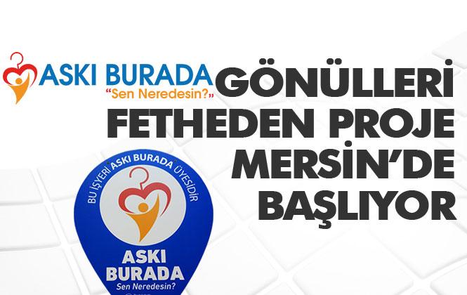 """Mersin'de Hayata Geçirilen ASKI BURADA, """"Sen Neredesin"""" İsimli Proje Hem Öğrenciyi Hem De Esnafı Düşünüyor"""