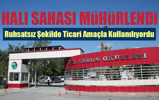 Özel Tarsus Toros Kolejinin Halı Sahası Yetkililer Tarafından Kapatıldı