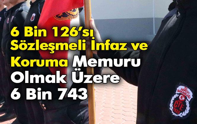 Bakanlık 6 Bin 126'sı Sözleşmeli İnfaz ve Koruma Memuru Olmak Üzere 6 Bin 743 Sözleşmeli Personel Alıyor