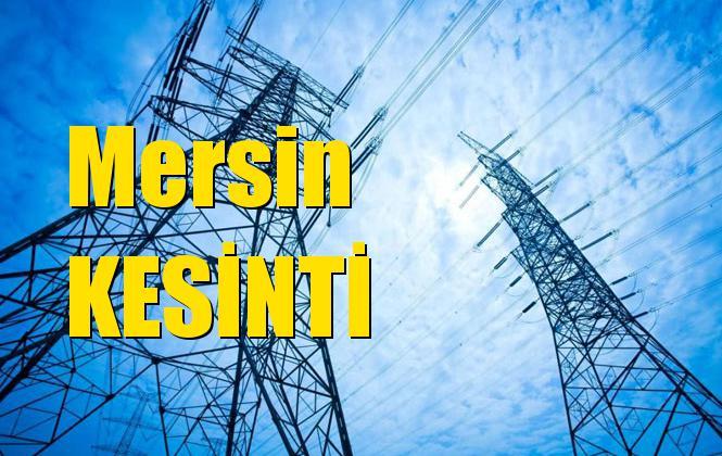 Mersin Elektrik Kesintisi 1 Temmuz Pazartesi