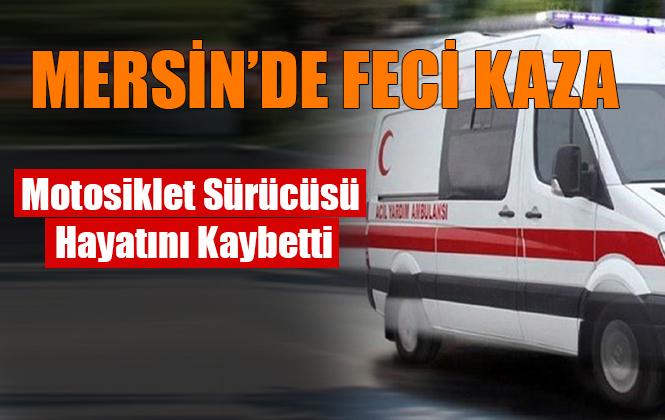 Mersin Tarsus'ta Motosiklet Kazasında Mehmet Yüksel hayatını Kaybetti.
