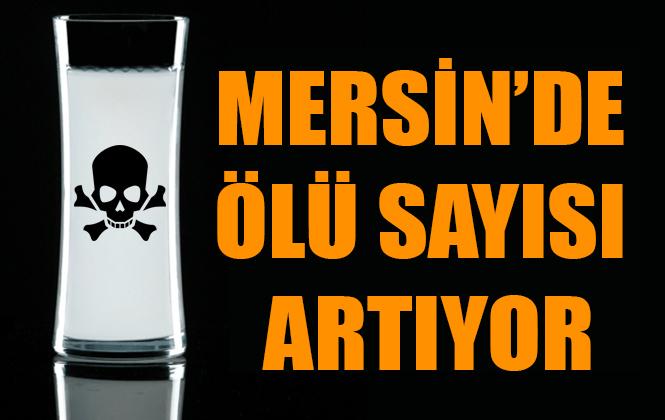 Mersin'de Alkol Zehirlenmesinden Ölenlerin Sayısı 5'e Çıktı