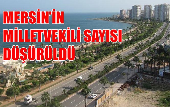 Mersin'in Milletvekili Sayısı YSK Kararıyla Düşürüldü