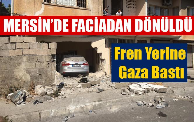 Mersin'de Fren Yerine Gaza Basan Sürücü Kaza Yaptı
