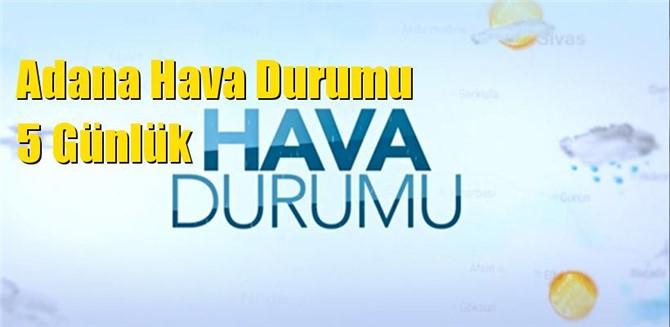 Adana Hava Durumu 5 Günlük