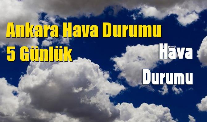 Ankara Hava Durumu 5 Günlük