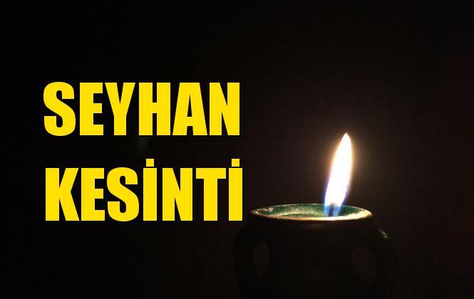 Adana Seyhan Elektrik Kesintisi 07 Temmuz Pazar
