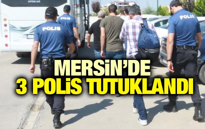 Mersin'de 3 Polis Tutuklandı
