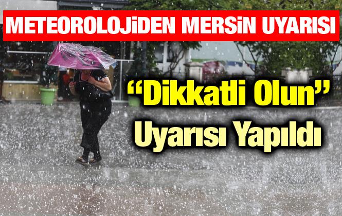 Meteoroloji Genel Müdürlüğü Adana ve Mersin İçin Yağış Uyarısında Bulundu