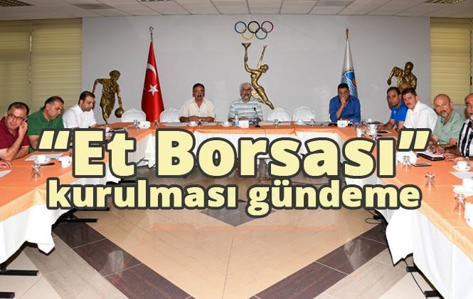 """Kesimhaneler Daha Verimli Çalıştırılacak, Mersin'de """"Et Borsası"""" Tartışıldı"""