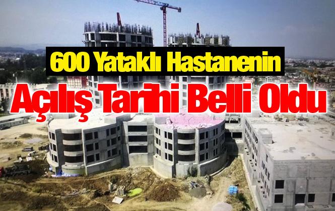 Mersin Tarsus Devlet Hastanesi 2020'de Açılıyor