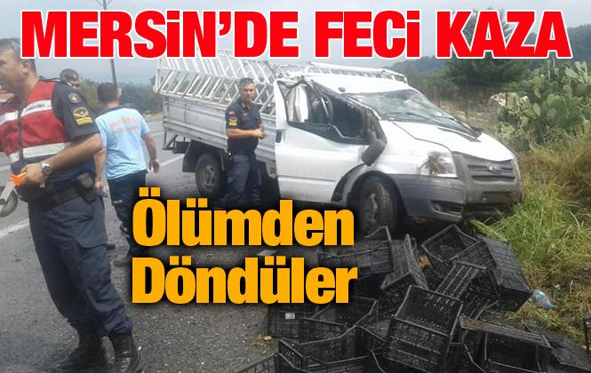Mersin'de Feci Kaza Takla Atan Araçtan Sağ Çıktılar