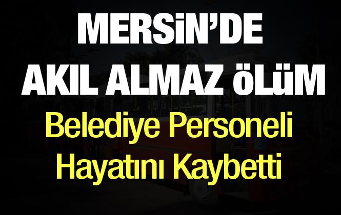 Mersin'de Minibüsten Düşen Ali Şan Eşref Hayatını Kaybetti