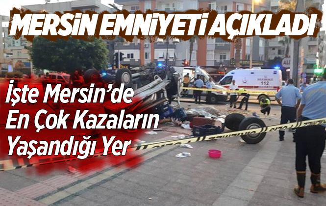 Mersin Emniyet Müdürlüğü Mersin'de En Çok Kaza Olan Yerleri Açıkladı