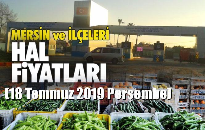 Mersin Hal Müdürlüğü Fiyat Listesi (18 Temmuz 2019 Perşembe)