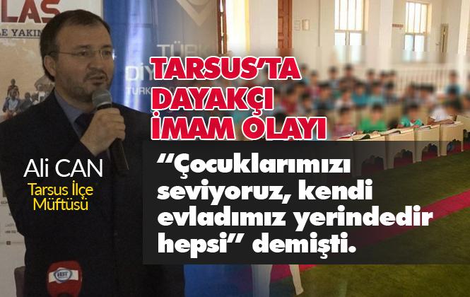 Mersin Tarsus'ta Dayakçı İmam Olayı!