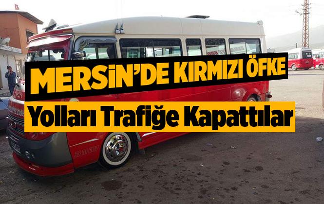 Mersin'de Osmaniye Kooperatifi Dolmuşçuları Yolu Trafiğe Kapattı