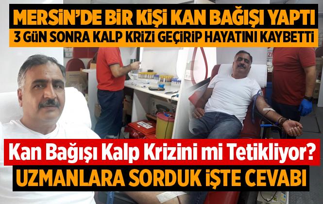 Mersin Tarsus'ta Kan Bağışı Yapan Bahittin Avcı Kalp Krizinden Hayatını Kaybetti
