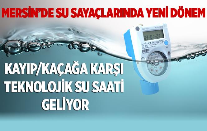 Mersin'de Kayıp-kaçağa Karşı Teknolojik Su Saati Geliyor