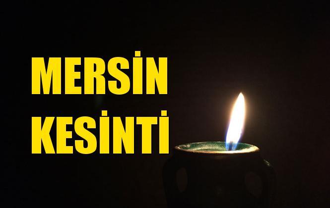 Mersin Elektrik Kesintisi 25 Temmuz Perşembe